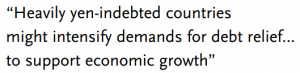 """Heavily yen-indebted countries might intensify demands for debt relief... to support economic growth"""